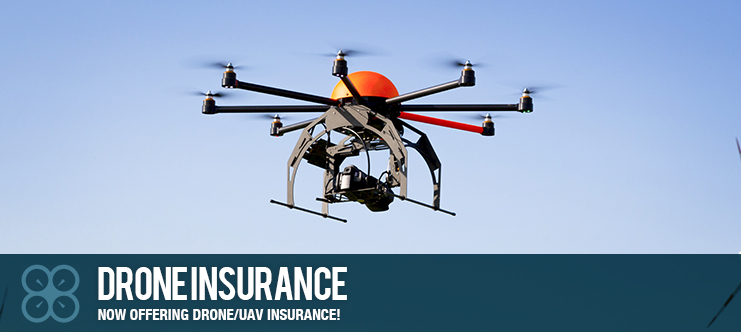 NOW OFFERING DRONE/UAV INSURANCE!
